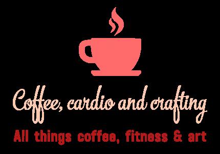 Coffee, Cardio and Crafting